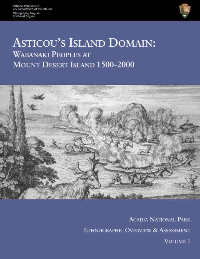 Asticou's Island Domain: Wabanaki Peoples at Mount Desert Island 1500 – 2000, Vol. 1 and Vol. 2