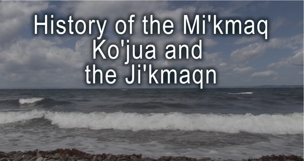 History of the Mi'kmaq Ko'jua and Ji'kmaqn