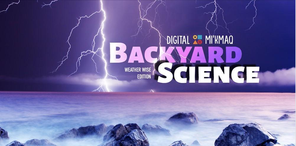 Ulnooweg Digital Mi'kmaq – Backyard Science