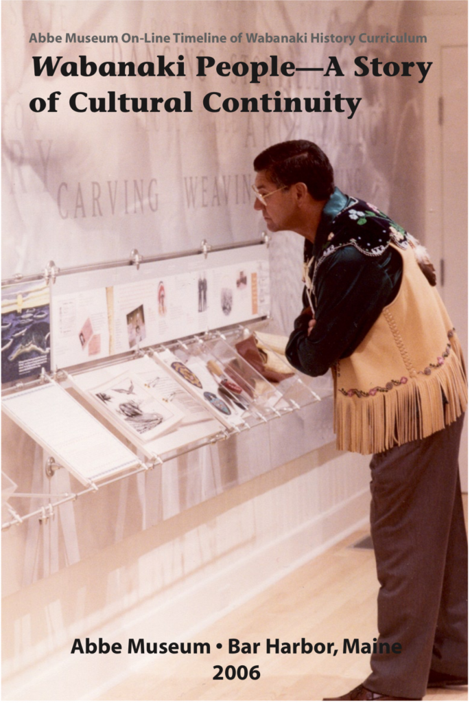 Abbe Museum On-Line Timeline of Wabanaki History Curriculum: Wabanaki People—A Story of Cultural Continuity